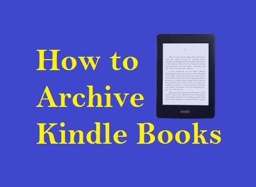 How to Archive Kindle Books